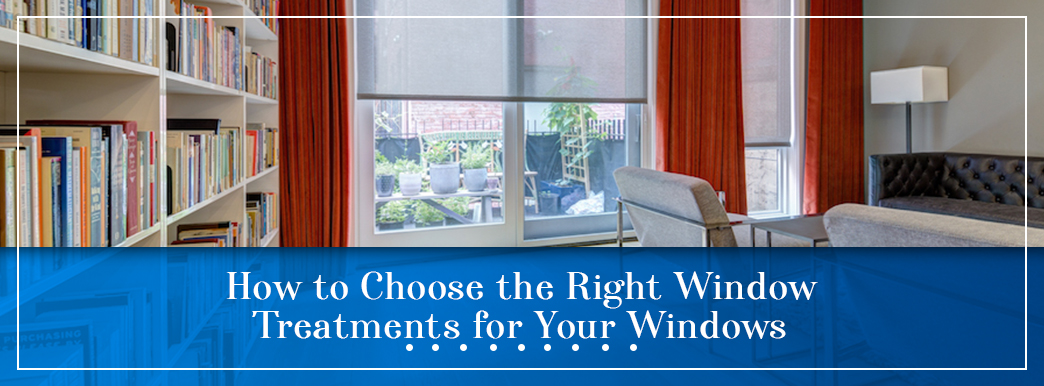 How-to-Choose-the-Right-Window-Treatments-for-Your-Windows