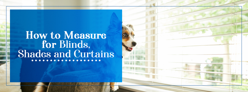 How To Measure For Window Blinds Shades Amp Curtains Allure