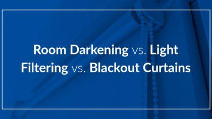 Room Darkening vs. Light Filtering vs. Blackout Curtains