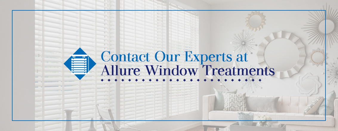 Contact-Our-Experts-at-Allure-Window-Treatments