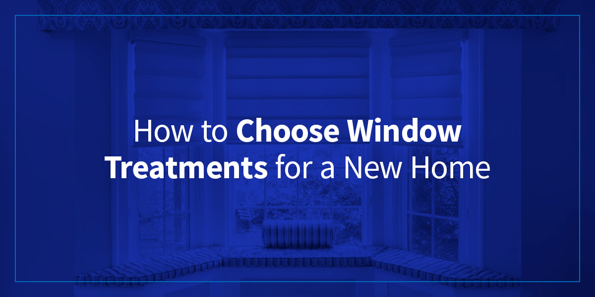 How-to-choose-window-treatments-for-a-new-home