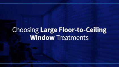 Choosing-large-floor-to-ceiling-window-treatments